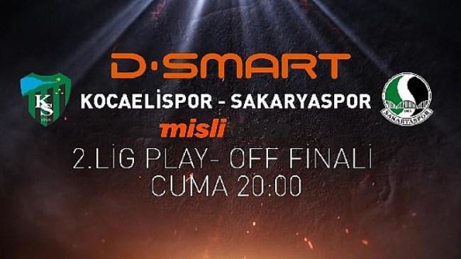 Kocaelispor – Sakaryaspor finali canlı yayınla D-Smart'ta